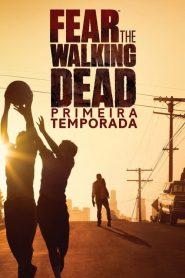 Fear the Walking Dead: Temporada 1