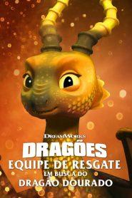 Dragões: Equipe de Resgate: Em Busca do Dragão Dourado